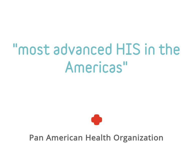 "Quote Block: ""most advanced HIS in the Americas"" - Pan American Health Organization"