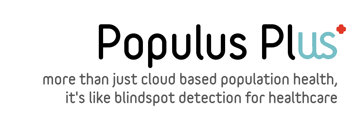 Text - Populus Plus: more than just cloud based population health, it's like blindspot detection for healthcare