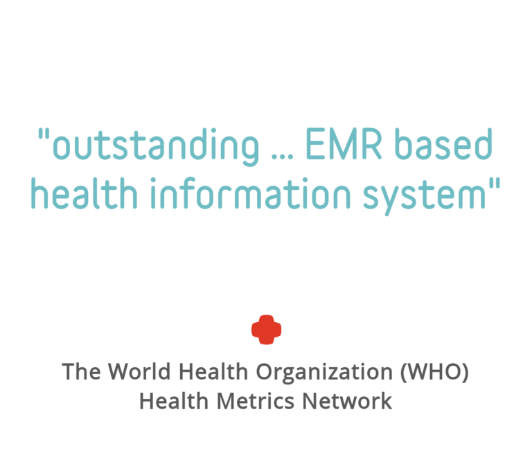 "Quote Block: ""outstanding ... EMR based health information system"" - The World Health Organization (WHO) Health Metrics Network"